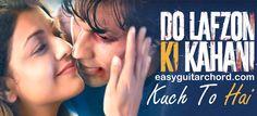 Kuch Toh Hai Guitar Chords || Do Lafzon Ki Kahani