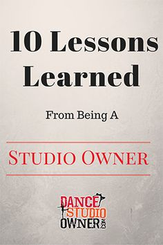10 Life lessons learned from owning a dance studio