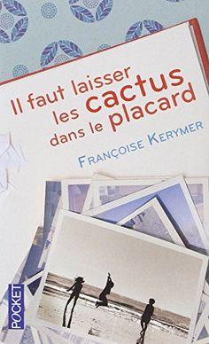 Il faut laisser les cactus dans le placard de Françoise KERYMER http://www.amazon.fr/dp/2266217240/ref=cm_sw_r_pi_dp_Xb1Uwb02KSBNS