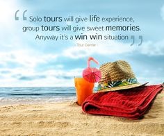 """""""Solo tours will give life experience, group tours will give sweet memories. Anyway it's a win win situation."""" - Tour Center -   #tourquotes #travelquotes #topquotes #lifequotes #inspirationalquotes #quoteoftheday #qotd #tourlife #tourlovers #tourcenter #touragencyuk"""