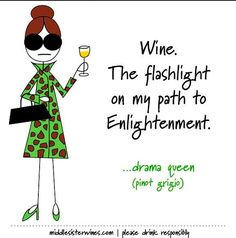 Drama Queen, always ready for adventure. [This Tuesday Funny brought to you by Middle Sister Wines. Wine Away, Wine Down, Middle Sister Wine, Wine Meme, Wine Funnies, Funny Wine, Wine Signs, Drama Quotes, Wine Quotes
