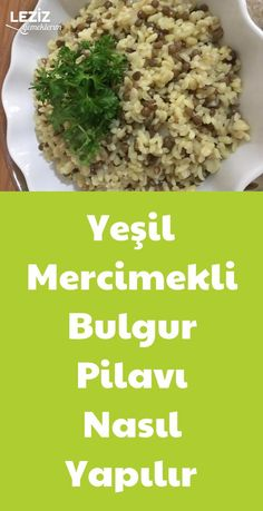 How To Make Green Lentil Bulgur Pilaf My Delicious Food - Linsen-Rezepte How To Make Greens, Green Lentils, Lentil Soup, Turkish Recipes, How To Dry Basil, Food And Drink, Yummy Food, Favorite Recipes, Risotto