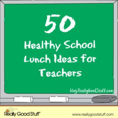 50 Healthy School Lunch Ideas for Teachers