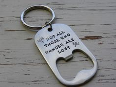 Bottle opener - Not all those who wander are lost - stainless steel - - Whispering Metalworks