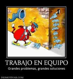 Trabajo en equipo - ¡grandes problemas, grandes soluciones! Teamwork- big problems, big solutions