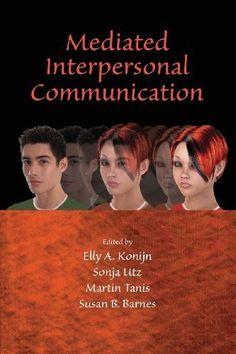 Mediated Interpersonal Communication (Lea's Communication) by Elly A. Konijn, http://www.amazon.com/dp/0805863044/ref=cm_sw_r_pi_dp_QG2Csb03M5CGP