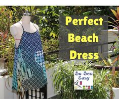Free pattern and tutorial, the perfect beach dress, A line, adjustable straps, above the knee, one hour to make. Suitable for oven or 2 way stretch cotton  knits.