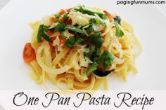 One Pan Pasta Recipe!