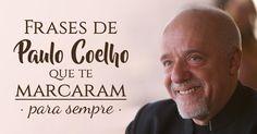 Se inspire com as melhores frases de Paulo Coelho que marcaram a sua vida para sempre.