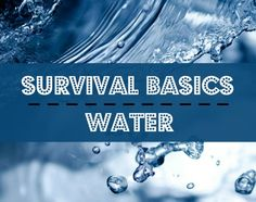 Survival Basics: Water and Water Storage - Backdoor Survival