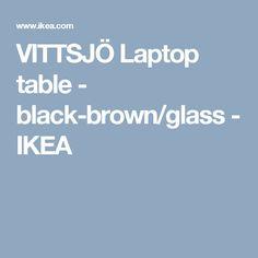 VITTSJÖ Laptop table - black-brown/glass - IKEA