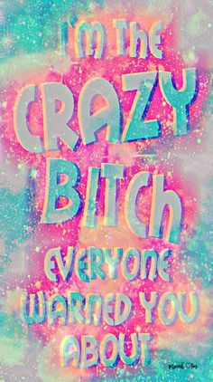 I'm The Crazy Bitch Galaxy Wallpaper Queens Wallpaper, Love Wallpaper, Galaxy Wallpaper, Wallpaper Quotes, Versace Wallpaper, Boss Bitch Quotes, Girl Boss Quotes, Badass Quotes, Dont Touch My Phone Wallpapers