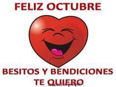 Feliz Octubre, besitos y bendiciones, te quiero