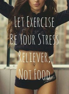 Let exercise be your stress reliever, not food.  Follow Sworkit for more inspirational quotes on your journey to greatness!  #NoGymNoExcuse