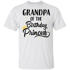 Grandpa Of The Birthday Princess Matching Family Party T-Shirt Hoodie Apparel Clothing Shirt Birthday Shirts Custom Grandpa Shirts Family Shirts Father's Day Shirts Dad And Son Shirts, Grandad Shirts, Sister Shirts, Family Shirts, Birthday Gifts For Brother, Birthday Shirts, Brother Gifts, Dad Gifts, Dad Birthday