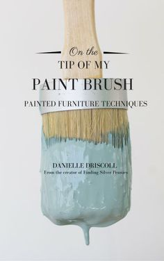 All you need to know about painting furniture! On The Tip of My Paint Brush…
