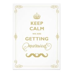 Keep Calm Gold + White Moustache Mustache Classic Vintage Gay Wedding Invitation Card by fatfatin - flat double sided wedding invite
