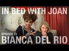 In Bed With Joan - Episode 71: Bianca Del Rio - YouTube
