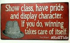 Show class..roll tide quote