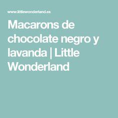 Macarons de chocolate negro y lavanda | Little Wonderland
