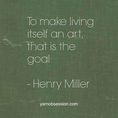 ~Henry Miller