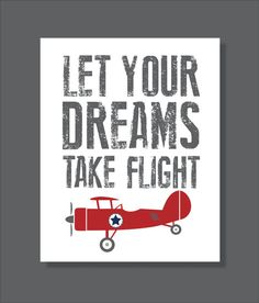 Vintage Airplane, Dream, Flight, Boy's Room Decor, Airplane Decor- Print