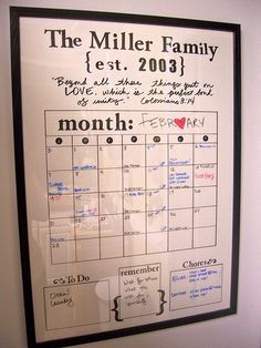 Dry Erase Board Calendar- i love the oportunities now i know you can dry erase any glass picture frame- finally you can have the perfect calendar for you and your family - ps take a pic of it at the end of the month and add to scrapbook!