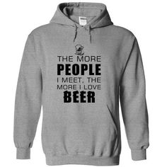 Awesome Beer Lovers Tee Shirts Gift for you or your family member and your friend:  The more people I meet, the more I love beer FR Tee Shirts T-Shirts