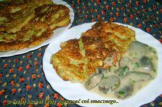 W Mojej Kuchni Lubię..: kabaczkowo-ziemniaczane placki z sosem z koźlarzy ...
