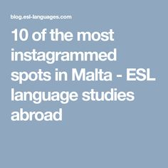 10 of the most instagrammed spots in Malta - ESL language studies abroad