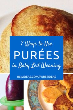 7 Ways to Use Purées in Baby Led Weaning