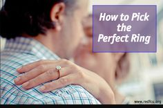 Getting engaged? Check out this guide for how to pick the perfect ring.