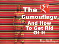 How To Get Rid Of Google Plus Camouflage #googleplustips #marketingtips