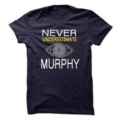 NEVER UNDERESTIMATE THE POWER OF MURPHY TA T Shirt, Hoodie, Sweatshirts - tee shirts #clothing #T-Shirts