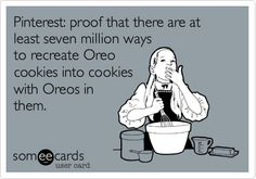 Pinterest: proof that there are at least seven million ways to recreate Oreo cookies into cookies with Oreos in them.