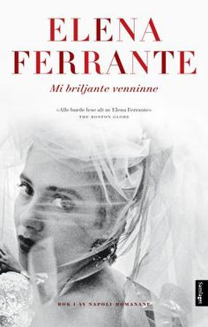 Laste Ned eller Lese På Net Mi briljante venninne Gratis Bok (PDF ePub - Elena Ferrante, «alle burde lese alt av Elena Ferrante Elena Ferrante, Reading Projects, New York Times, Book Series, Mafia, Yorkie, Besties, Einstein, Books To Read