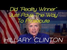 Reality Winner:  Just Helped To Re-Open Hillary Clinton Email Scandal Case - YouTube