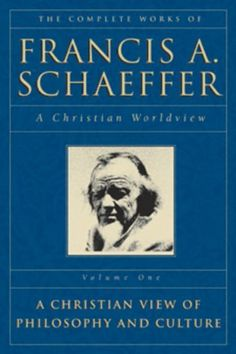 The Complete Works of Francis A. Schaeffer: A Christian Worldview (5 Volume Set) by Francis A. Schaeffer, http://www.amazon.com/dp/0891073310/ref=cm_sw_r_pi_dp_1mXZsb0B37CM1