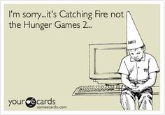 At least the movie is titled The Hunger Games: Catching Fire. It obviously could have been much worse!