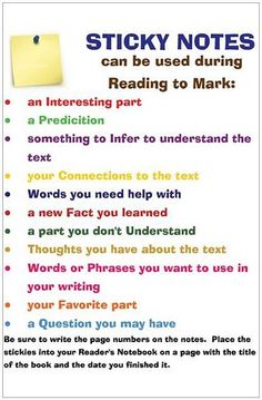 Sticky note poster: This can be used in any grade. Sticky notes are always a great way to help students organize their readings.  This is great for beginning readers to help indenify themes, plot ect..