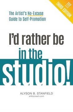 I'd Rather Be in the Studio book from Art Biz Coach
