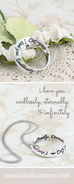 Shaped like a 'Mobius' strip, an elegant mathematical shape that has only one side and one edge, this beautiful pendant is the perfect symbol of your love. The words, 'I Love You. Endlessly, Eternally, and Infinitely (shown as the infinity symbol)', repeat themselves endlessly as you follow the shape of the pendant.