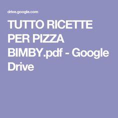 TUTTO RICETTE PER PIZZA BIMBY.pdf - Google Drive