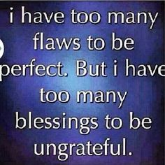 I have too many flaws