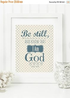 "ON SALE Instant 8x10 Psalm 46:10 ""Be Still and Know that I am God""  Digital Wall Art Print,"