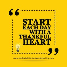 Start Each Day with a Thankful Heart #Thankfulness