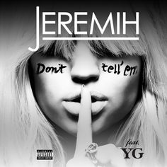 Jeremih featuring YG - Don't Tell 'Em (*Explicit) [Audio] - Vexradio