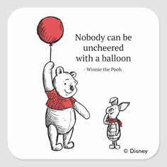 Pooh & Piglet Nobody Can Be Uncheered Square Sticker Piglet Quotes, Winnie The Pooh Quotes, Disney Winnie The Pooh, Red Balloon, Balloons, Piglet Tattoo, Balloon Quotes, Tao Of Pooh, Winnie The Pooh Drawing