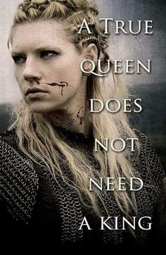 A true queen does not need a king.