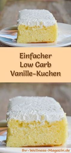 Rezept für einen Low Carb Vanille-Kuchen - kohlenhydratarm, kalorienreduziert, ohne Zucker und Getreidemehl Cake Recipe Without Sugar, Low Carb Sweets, Low Carb Desserts, Low Carb Recipes, Simple Sugar, Healthy Cake, Healthy Sweets, No Bake Cake, Low Carp
